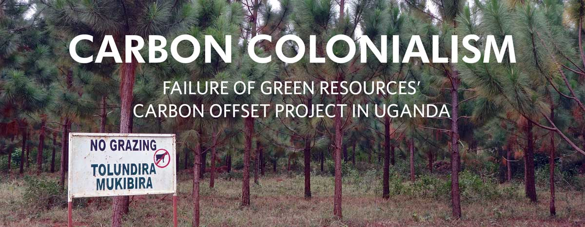 Carbon Colonialism: Failure of Green Resources' Carbon Offset Project in Uganda, cover
