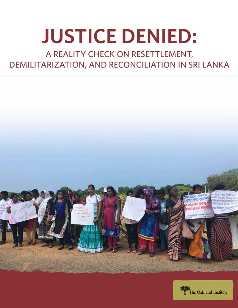 Justice Denied: A Reality Check on Resettlement, Demilitarization, and Reconciliation in Sri Lanka