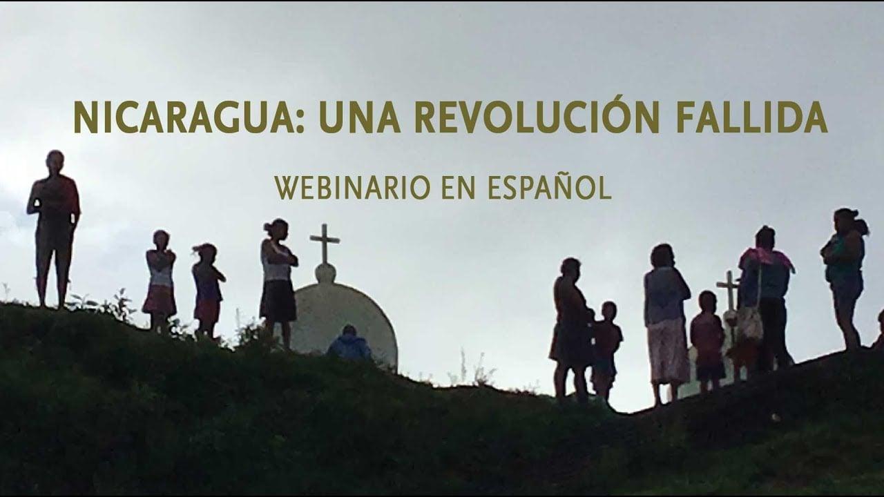 NICARAGUA: UNA REVOLUCIÓN FALLIDA WEBINARIO EN ESPAÑOL