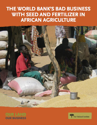 The World Bank's Bad Business with Seed and Fertilizer in African Agriculture report cover