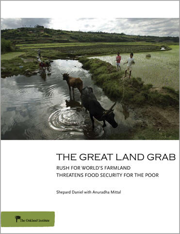 The Great Land Grab: Rush for World's Farmland Threatens Food Security for the Poor