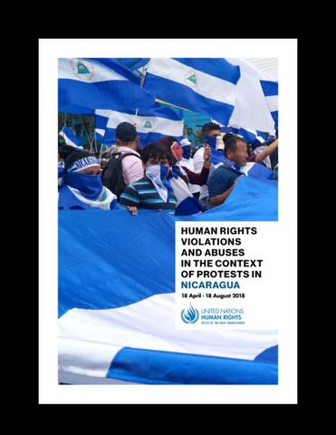 Office of the High Commissioner, UN. Human Rights Violations and Abuses in the Context of Protests in Nicaragua, 2018