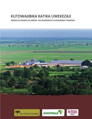 Kutowajibika Katika Uwekezaji: Agrica Ni Mfano Wa Mradi Wa Maendeleo Ulioharibika Tanzania