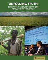 Unfolding Truth: Dismantling the World Bank's Myths on Agriculture and Development report cover