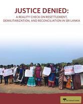 Justice Denied: Resettlement, Demilitarization, and Reconciliation in Sri Lanka