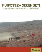 Kuipoteza Serengeti, Ardhi Ya Wamasai Iliyopaswa Kudumu Milele